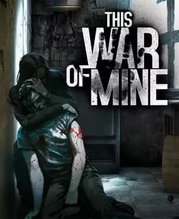 This War of Mine - Complete Edition v.6.0.7.4 [GOG] (2014) Лицензия (2014)